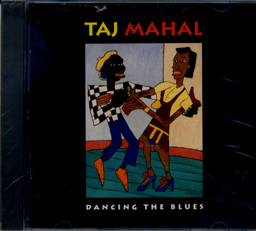 TAJ MAHAL ~ DANCING THE BLUES ~ NEW SEALED CD
